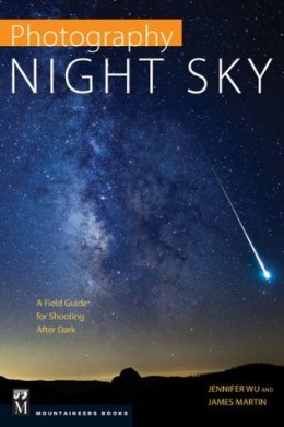 Photography Night Sky A Field Guide for Shooting After Dark